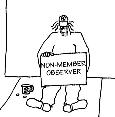 "Homeless guy with sign: ""Non-member observer."""