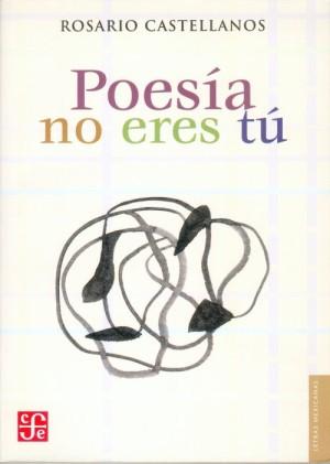 "cover of ""Poesía no eres tú: obra poética, 1948-1971"""
