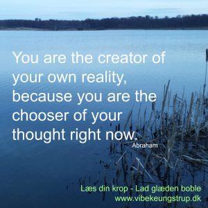 Slip fri af tankemylderet - træf beslutninger med hjertet | You are the creator | Slip fri af tankemylderet | Clairvoyant Vibeke Ungstrup