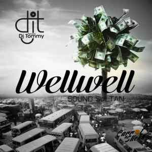 Dj Tommy x Soundsultan – Well Well(prod by Tymg & Mix/Mastered by Indomix)