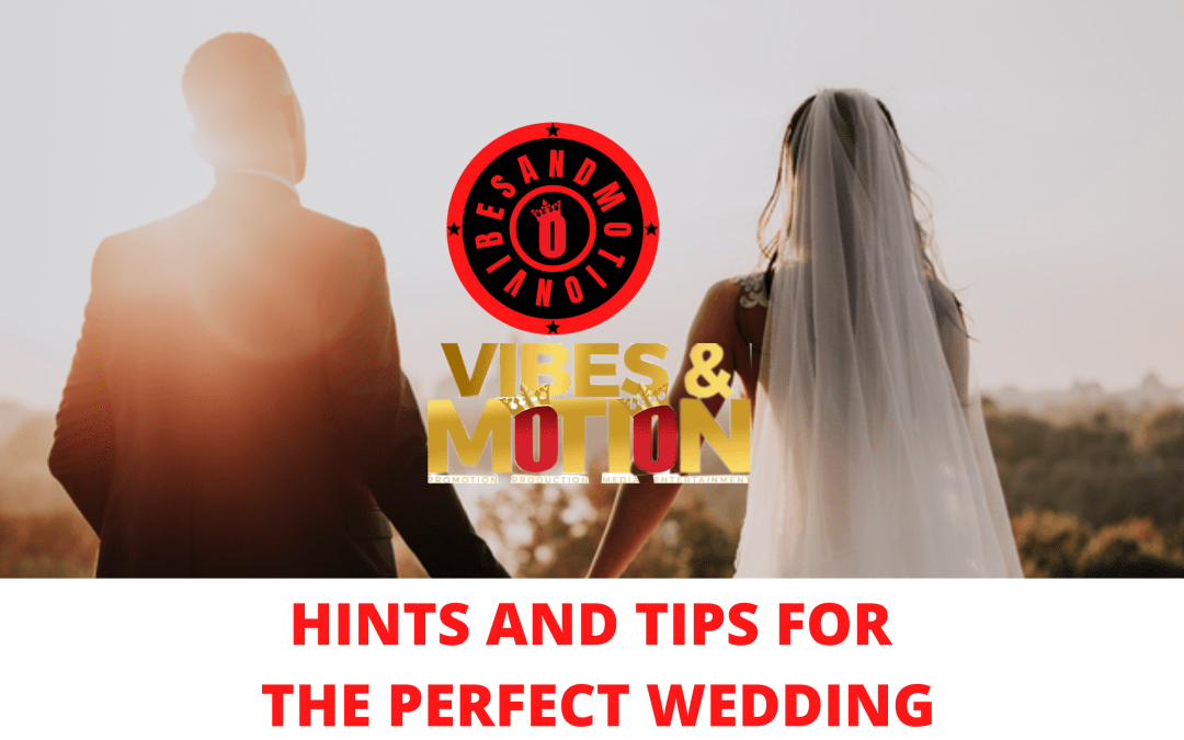 Hints And Tips For The Perfect Wedding
