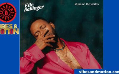 """NEW VIDEO: ERIC BELLINGER """"SHINE ON THE WORLD"""""""