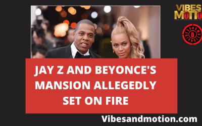 Jay Z and Beyonce's mansion allegedly set on fire