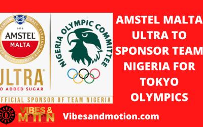 NEWS:Amstel Malta Ultra to sponsor Team Nigeria for Tokyo Olympics