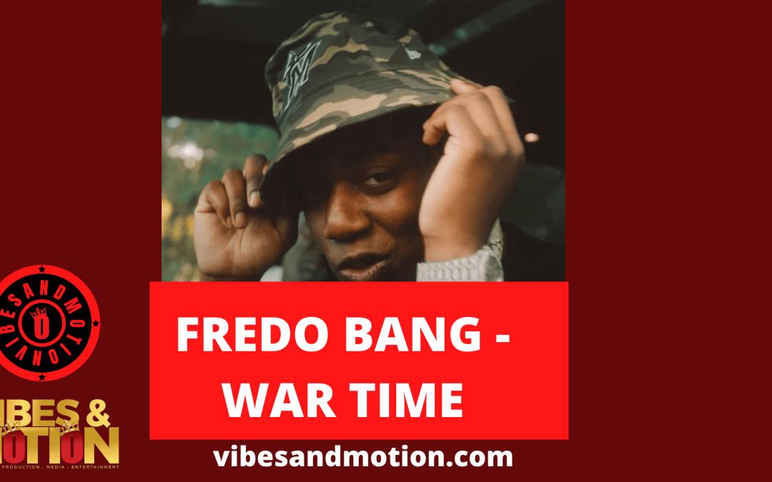 Music: Fredo Bang – War Time