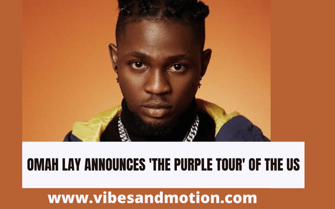 Omah Lay announces 'The Purple Tour' of the US