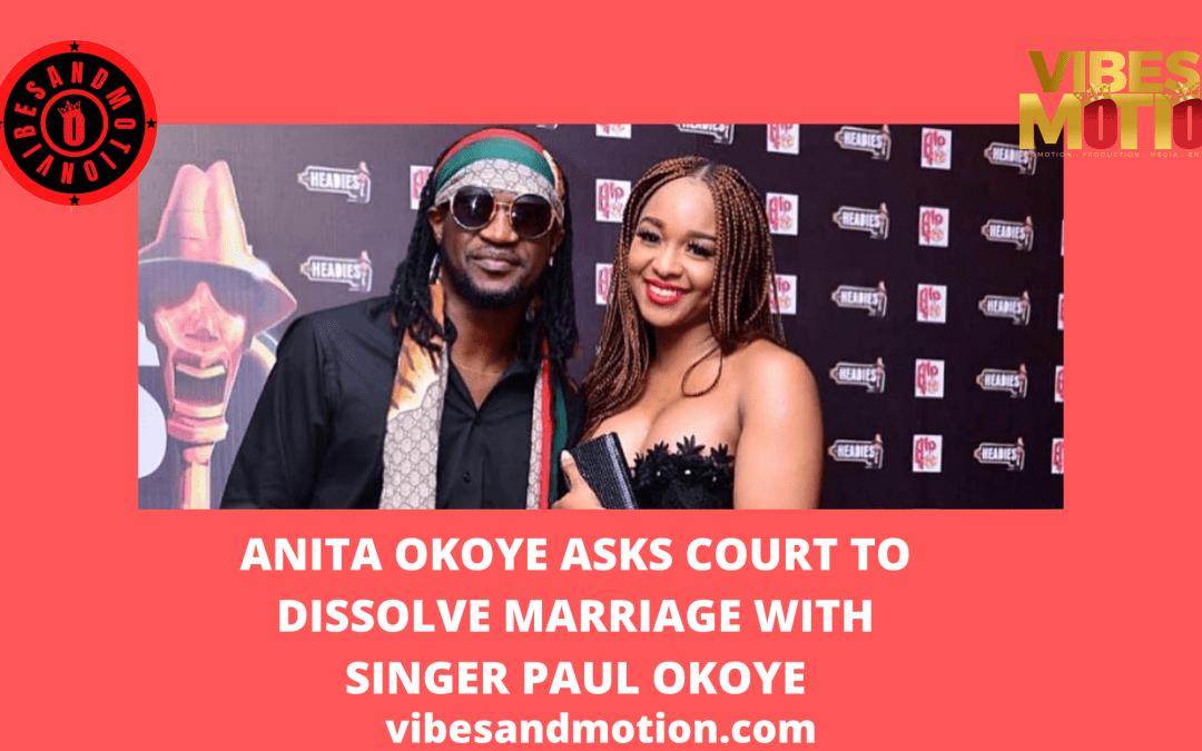 Anita Okoye asks court to dissolve marriage with singer Paul Okoye