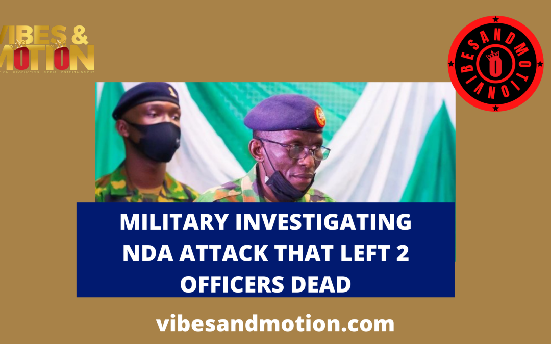 Military investigating NDA attack that left 2 officers dead