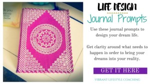 Life Design. Journal Prompt Guide, get clarity around your dream life and the necessary steps to get there.