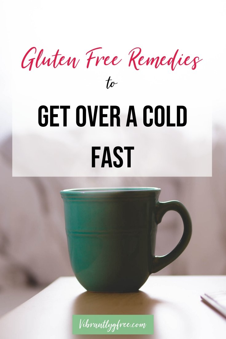 How to get over a cold fast __ Gluten Free remedies pin