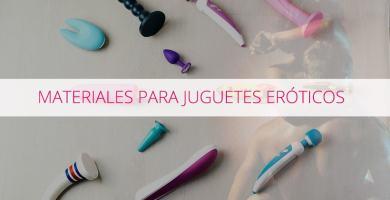Materiales para juguetes eróticos