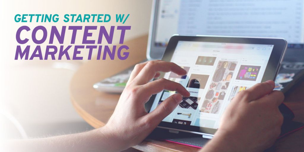 Content Marketing: Getting Started