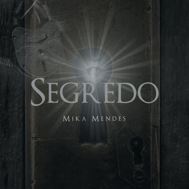 Mika Mendes - Segredo