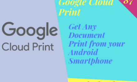 What is Google Cloud Print & How to Connect in Android Smartphones