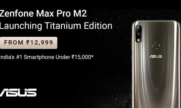 ASUS Launched Max Pro M2 Titanium Version starting at Rs. 12,999 via Flipkart