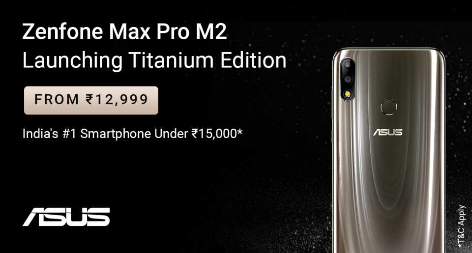 ASUS Launched Max Pro M2 Titanium Version starting at Rs. 12,999 via Flipkart