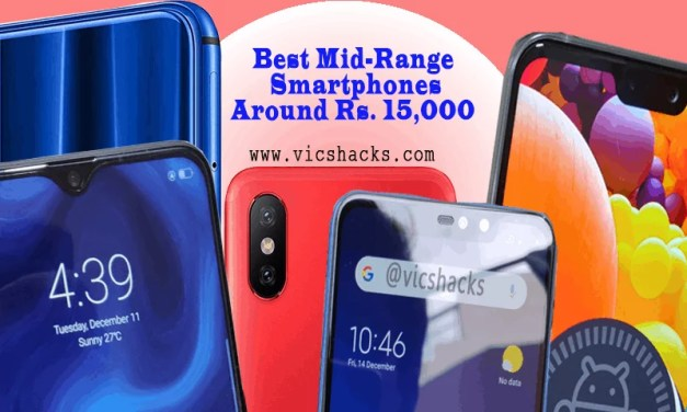 Best Mid-Range Smartphones priced around Rs.15,000 – Jan'2019