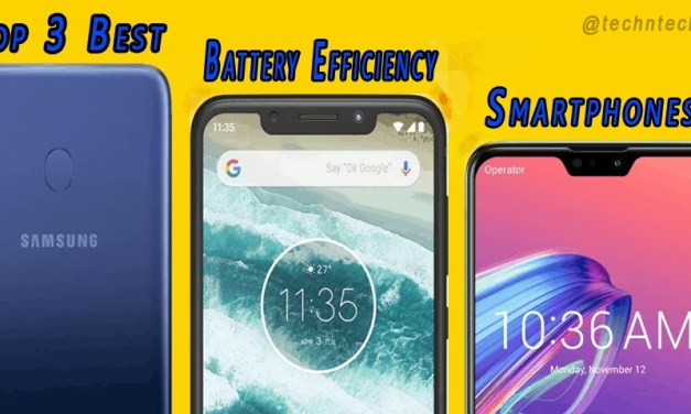 Top 3 Best Battery Efficiency Smartphones Under Rs. 15000 – Feb'2019