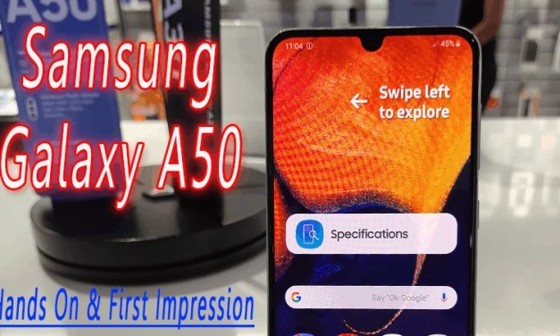 Samsung Galaxy A50 Hands On Initial Impression