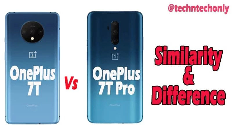 OnePlus 7T series Similarity & Difference: OnePlus 7T Pro Vs OnePlus 7T
