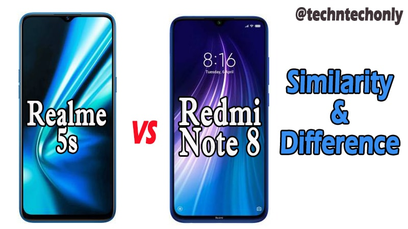 Realme 5s VS Redmi Note 8 Similarity & Difference: Which is Best under 10K?