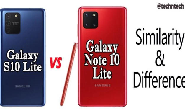 Samsung Galaxy S10 Lite Vs Note 10 Lite Similarity & Difference