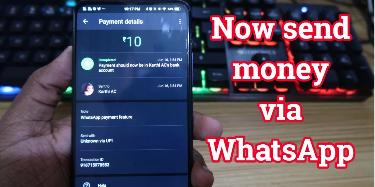 WhatsApp UPI Payments Live in India – Now you can Chat & transfer money via WhatsApp itself