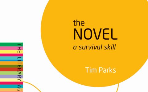 The Novel: A Survival Skill by Tim Parks