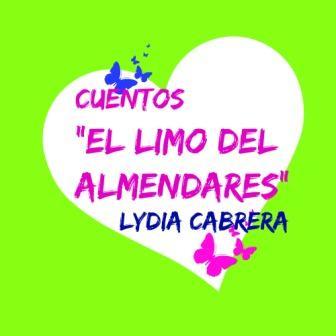 EL LIMO DEL ALMENDARES. Lydia Cabrera. Un cuento para conocer la literatura hispanoamericana.