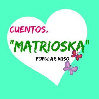 Matrioska es un bellísimo cuento popular ruso sobre la maternidad; además nos explica el origen de las famosas muñecas rusas. Llega al corazón.
