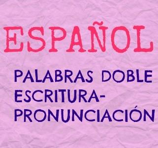 PALABRAS CON DOBLE ESCRITURA O PRONUNCIACIÓN, porque en español es posible elegir entre mahonesa y mayonesa. Y hay muchos ejemplos más.