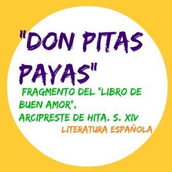 """""""DON PITAS PAYAS"""". LIBRO DE BUEN AMOR, S. XIV. Un fragmento muy divertido de un clásico medieval imprescindible en la literatura española."""