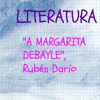 """""""""""A MARGARITA DEBAYLE"""". Rubén Darío. Un bellísimo cuento con forma de poesía que (te recomiendo encarecidamente) debes leer y compartir."""