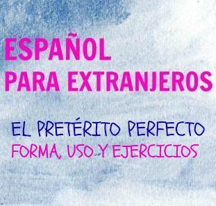 El pretérito perfecto. La forma, los usos y tres ejercicios para practicar. Aprender los pasados en español no es fácil. Es bueno empezar por el p. perfecto