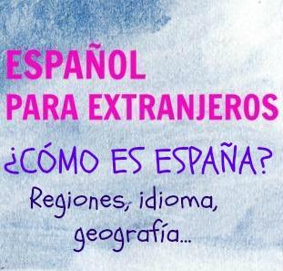 ¿CÓMO ES ESPAÑA? Regiones, idioma, gastronomía. Un texto sobre sobre España y los españoles. Lo que necesitas saber sobre este increíble país