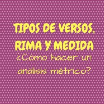Tipos De Versos Rima Y Medida Cómo Hacer Un Análisis