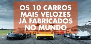 Os 10 carros mais velozes já fabricados no mundo