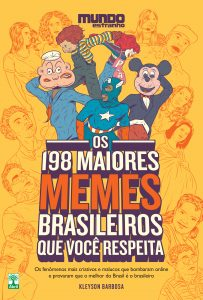Livro sobre memes brasileiros revela as melhores histórias por trás do humor das redes