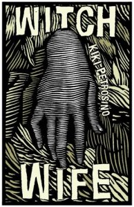 """Cover of the book """"Witch Wife,"""" with an etching of a hand."""