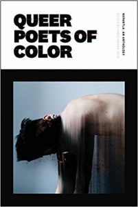 An image of the cover of the Nepantla anthology. The words QUEER POETS OF COLOR are in a large bold font at the top, above a photograph of a light-skinned person with short dark hair. They're bent forward, and only the front half of their unclothed body can be seen. Their gender and race are ambiguous.