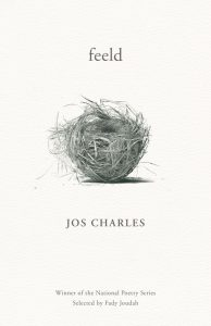 """The cover of feeld, by Jos Charles. An off-white cover with an illustration of something resembling a tumbleweed between the title and the author's name. At the bottom: """"Winner of the National Poetry Series, Selected by Fady Joudah."""""""