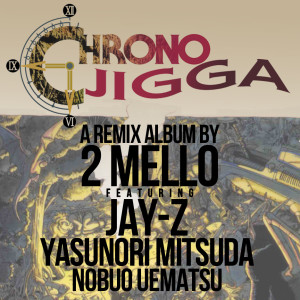 Chrono Jigga Cover