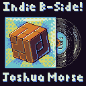 Joshua Morse's Indie B-Side Vol 1