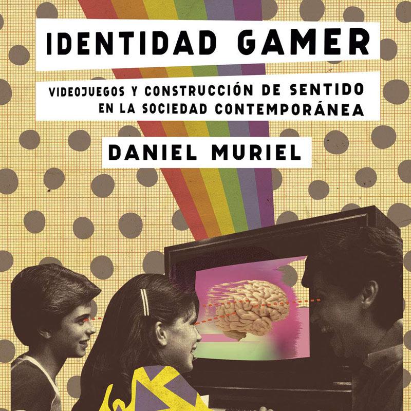 Portada del libro Identidad Gamer de Daniel Muriel, editado por Anaitgames