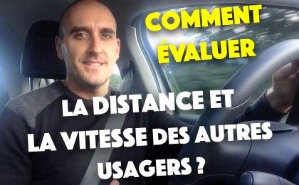Evaluation de la distance et de la vitesse des autres usagers