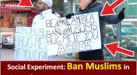 Social experiment Ban Muslims Canada