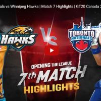 Toronto Nationals vs Winnipeg Hawks | Match 7 Highlights | GT20 Canada 2019