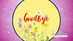 Mothers Day Goodbye Floral Video