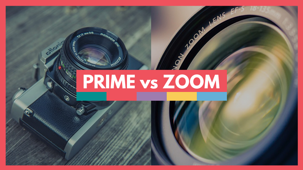 prime vs zoom lenses