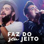 Henrique e Juliano FAZ DO SEU JEITO